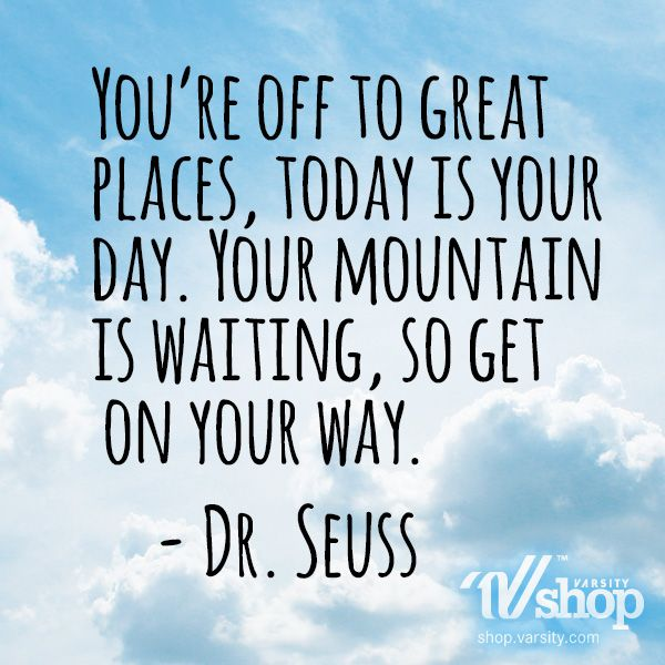 Your Off To Great Places Dr Seuss Quotes. QuotesGram