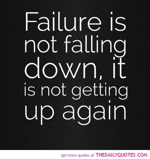 Inspirational Quotes About Failure: Quotes About Falling Down. QuotesGram