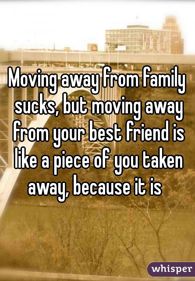 Quotes About Friends Moving Away From. QuotesGram  Quotes About Moving Away From Your Best Friend
