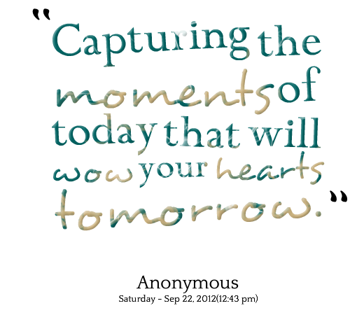 Quotes About Moments Quotesgram