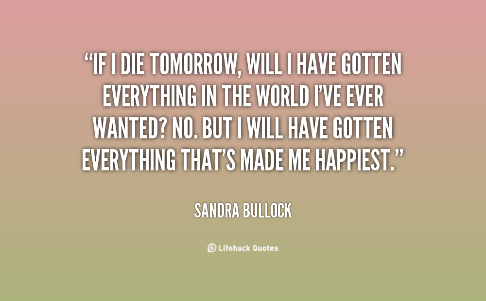 I Have To Be Better Tomorrow Quotes Quotesgram: Die Tomorrow Quotes. QuotesGram