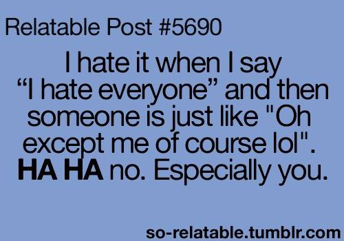 10 Things I Hate Quotes Quotesgram: Quotes Relatable I Hate People. QuotesGram