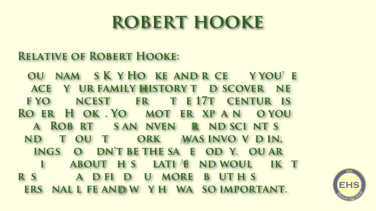 robert hookes biography Biographical note english natural philosopher, architect and polymath he was  at one time simultaneously the curator of experiments of the royal society and a .