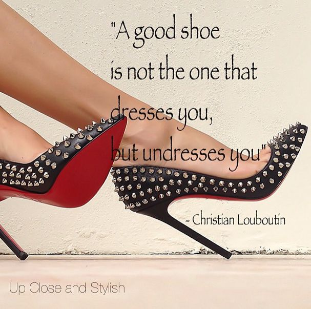 Quotes About Shoes And Friendship: Christian Louboutin Quotes. QuotesGram