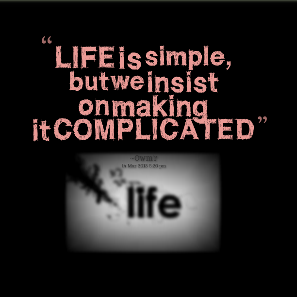 My Life Is Complicated Quotes. QuotesGram