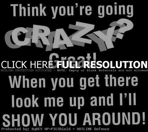 crazy life quotes i - photo #39
