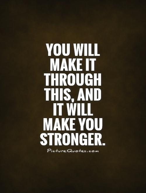 quotes to make you stronger quotesgram