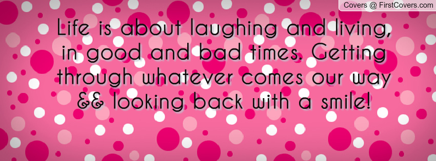 Through Good And Bad Quotes. QuotesGram