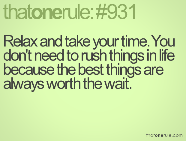 Quotes About Rushing Life: Rushing Into A Relationship Quotes. QuotesGram