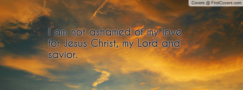 Not Ashamed Of My Lord Quotes. QuotesGram
