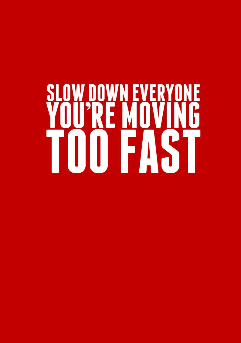 Moving Too Fast Quotes. QuotesGram