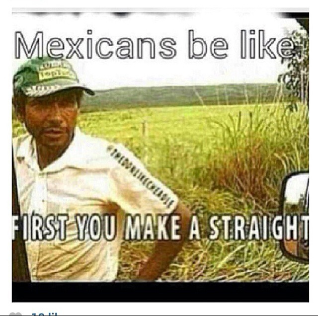 Racist Mexican Quotes Quotesgram