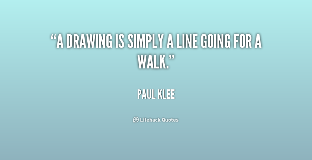 Drawing Smooth Lines Quotes : Paul klee quotes quotesgram