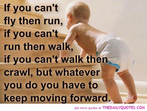 Inspiring Keep Moving Forward Quotes Pictures: Cute Baby Quotes And Poems. QuotesGram
