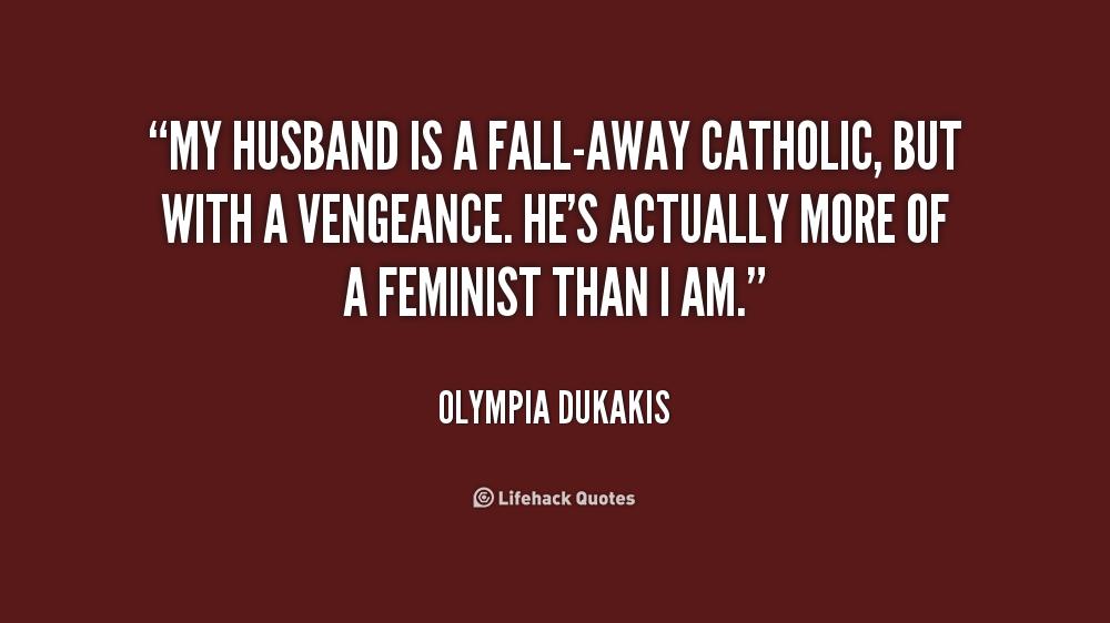 Catholic Quotes About Family: Catholic Husband Quotes. QuotesGram