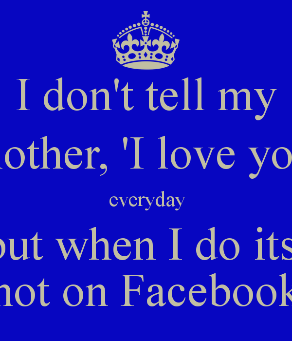 I Love My Mom Quotes For Facebook Quotesgram