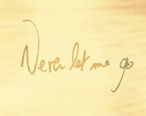 Never Let Me Go Quotes. QuotesGram