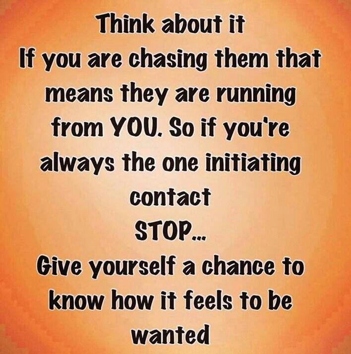 You stop man chasing when happens what a Why You