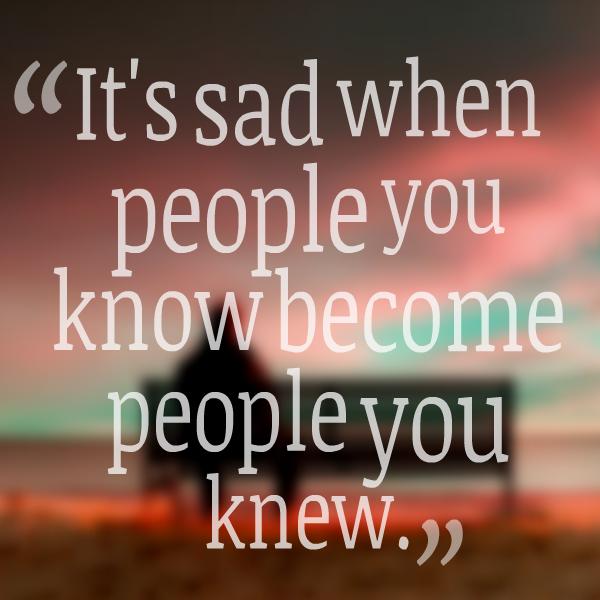 Loosing Someone: Sad Quotes Losing Someone. QuotesGram