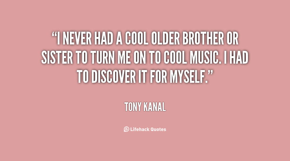 Brother Quotes From Older Sisters. QuotesGram