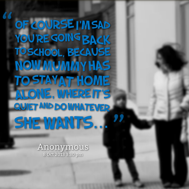 Quotes About Going Back To School Funny: Going Back To School Quotes. QuotesGram