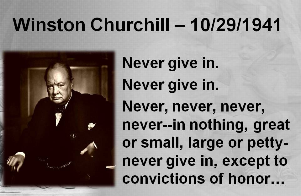 Never Give Up Winston Churchill Quotes Quotesgram