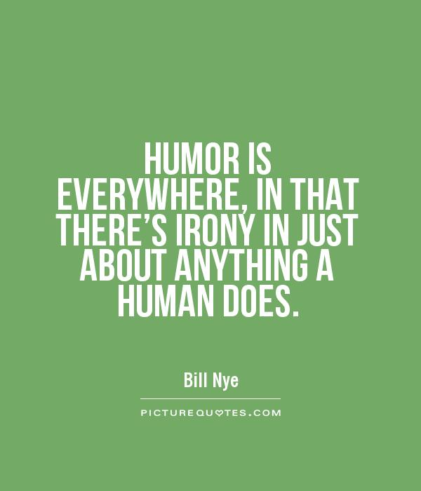 Quotes About Humor: Ironic Humor Quotes. QuotesGram