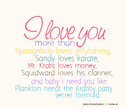 I Love You More Than Quotes: I Love You More Than Spongebob Quotes. QuotesGram