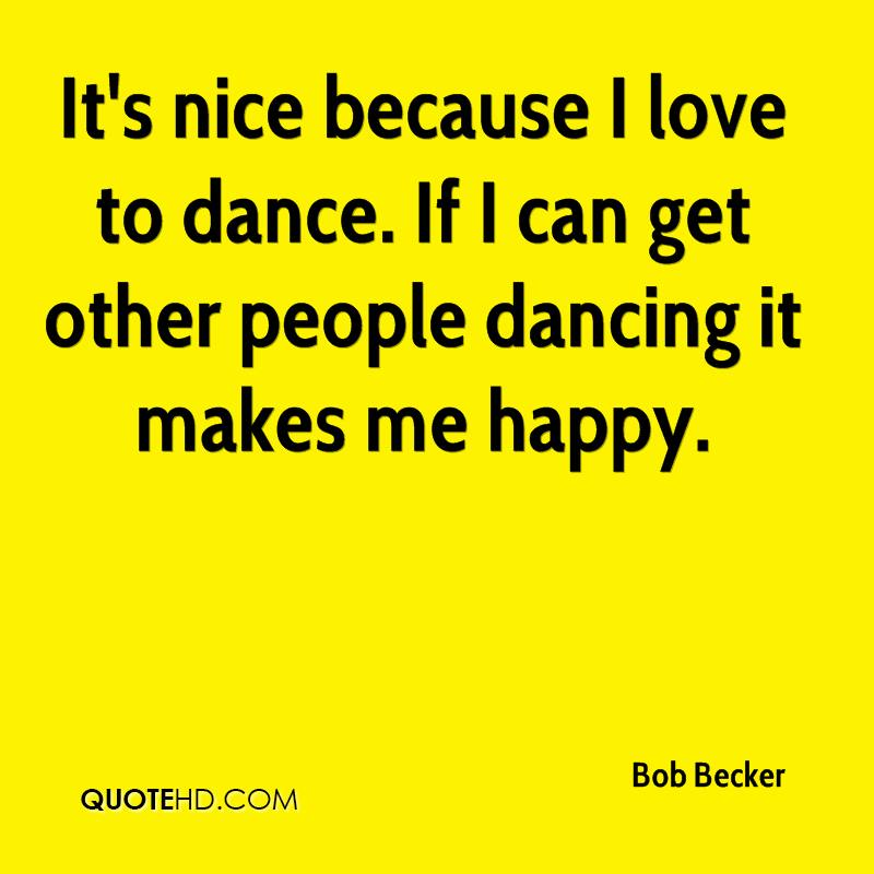 I Love You Quotes: Because I Dance Quotes. QuotesGram