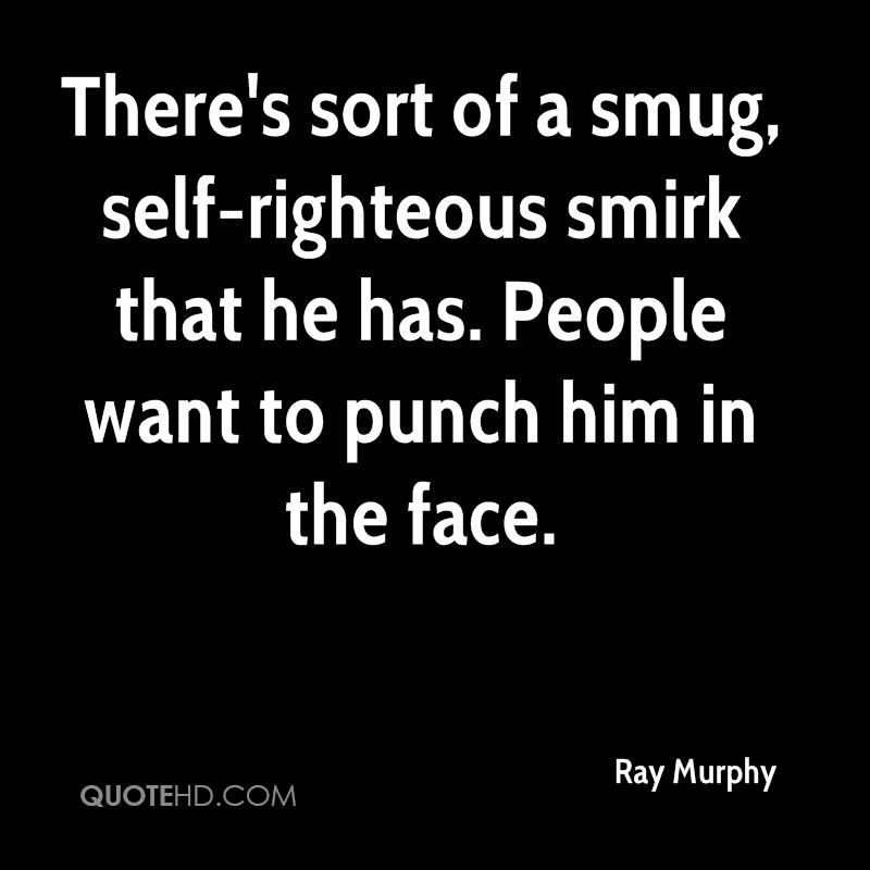 Self Righteous People Quotes. QuotesGram