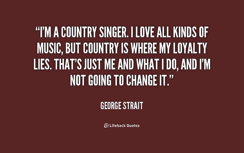 Country Singer Quotes About Life. QuotesGram