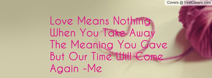Words Mean Nothing Quotes Quotesgram: Our Time Will Come Quotes. QuotesGram