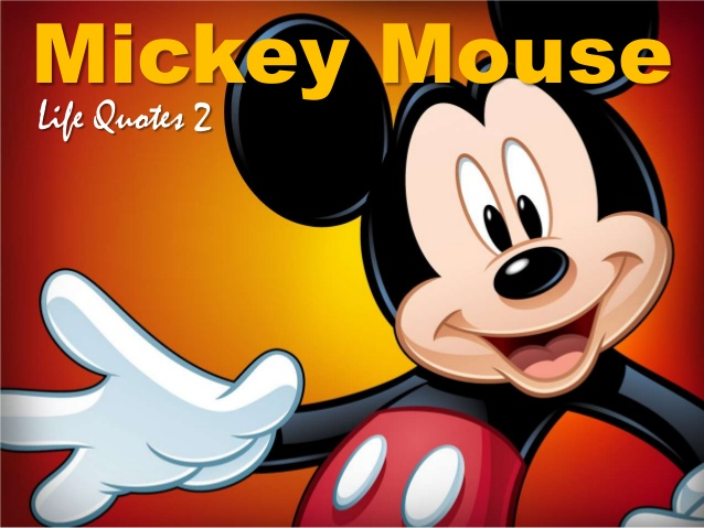 Quotes From Mickey Mouse: Mickey Life Quotes. QuotesGram