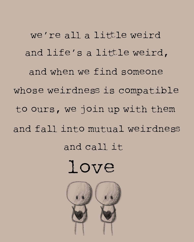 Weird Love Quotes. QuotesGram
