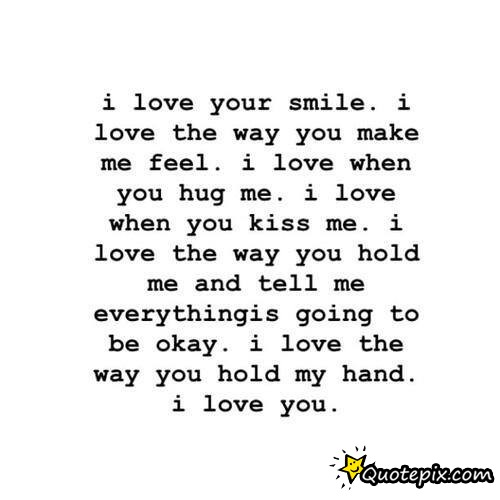 I Love You Quotes: I Love The Way You Make Me Feel Quotes. QuotesGram