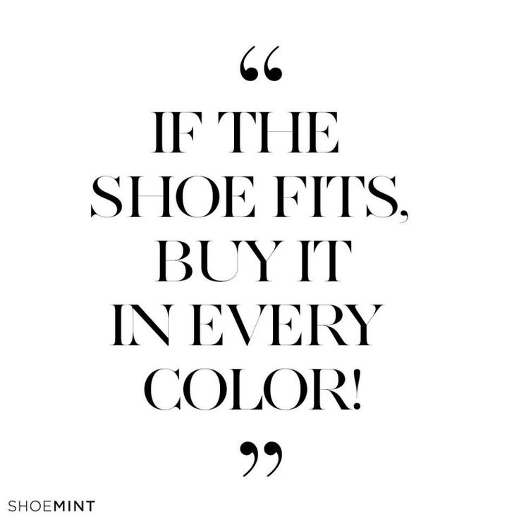 Quotes About Shoes And Friendship: If The Shoe Fits Quotes. QuotesGram