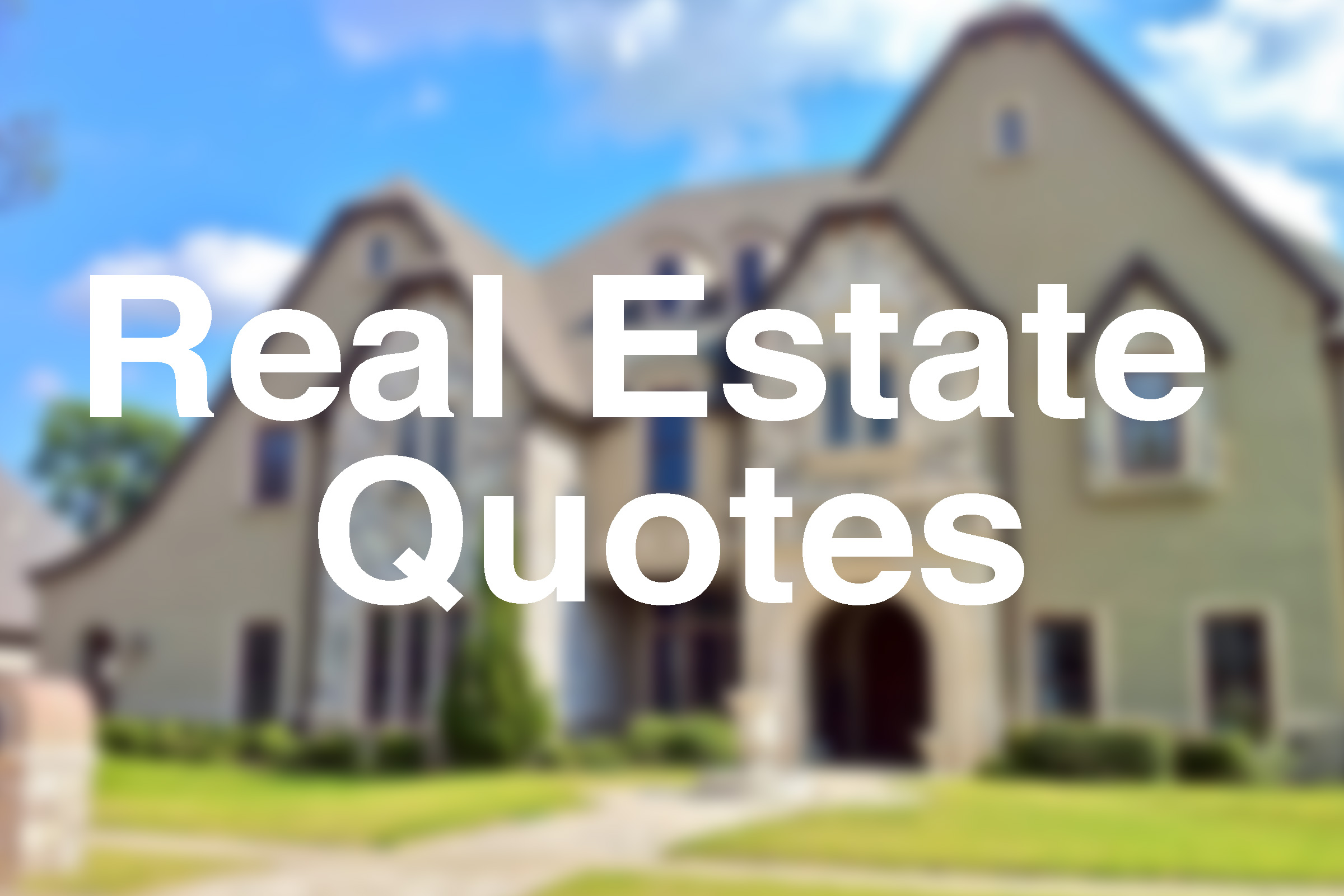 1987887445-real-estate-quotes-featured.jpg
