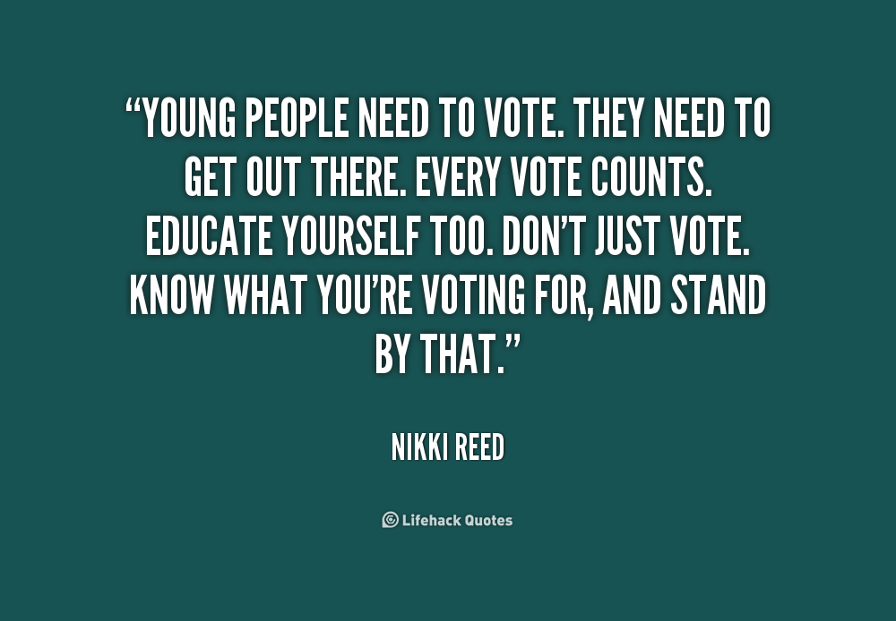 Voting For The First Time Quotes: Get Out And Vote Quotes. QuotesGram