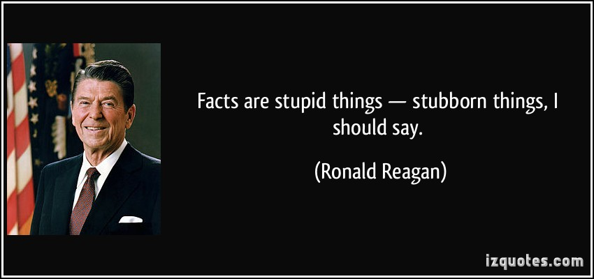 489127674-quote-facts-are-stupid-things-