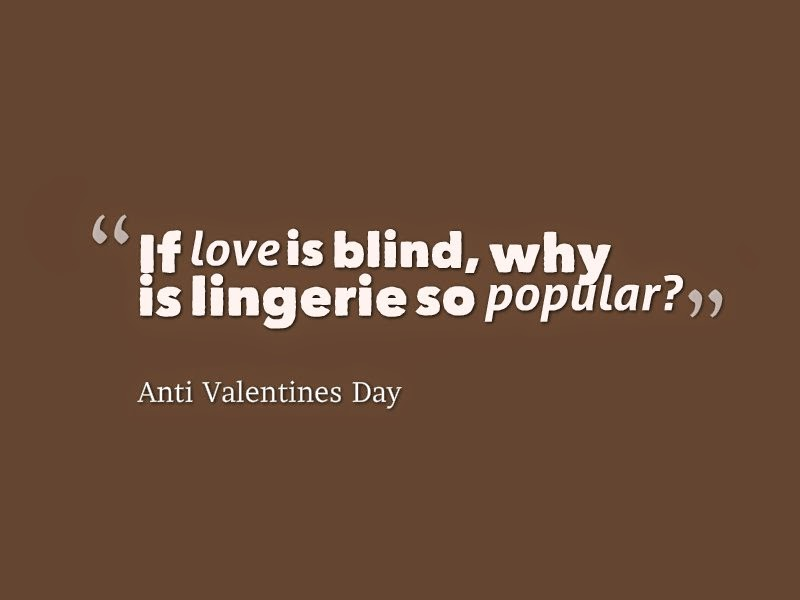 Funny Quotes About Valentines Day For Singles: Funny Anti Valentines Day Quotes. QuotesGram