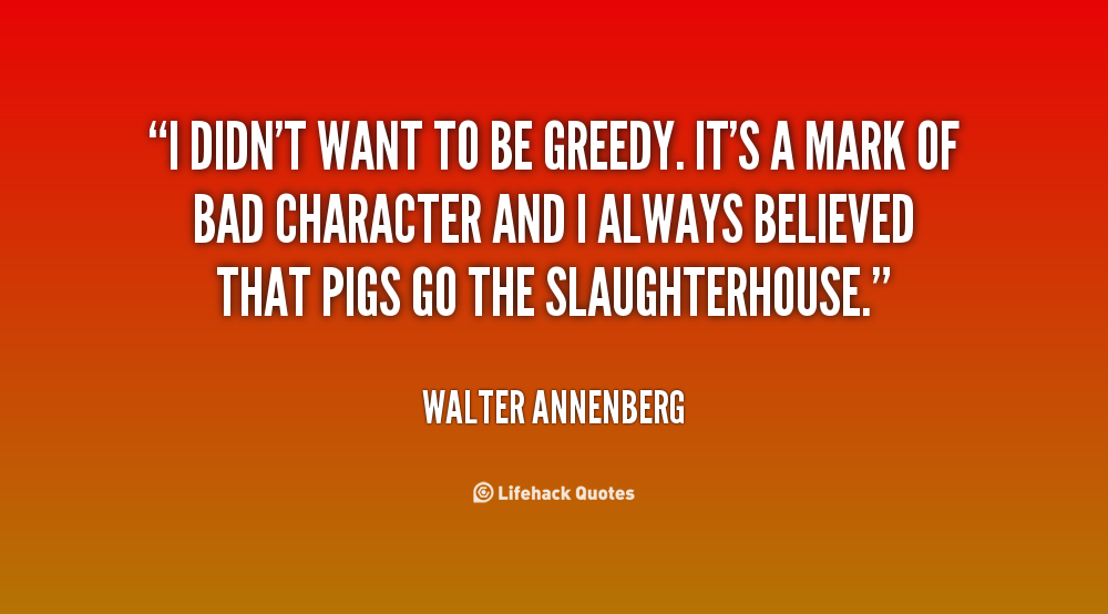 Quotes About Greedy People
