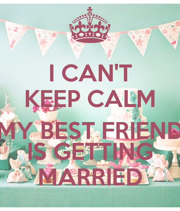 Best Friend Getting Married Quotes. QuotesGram