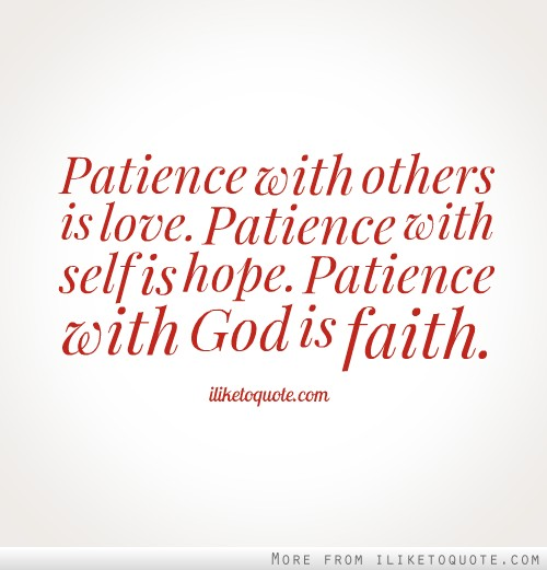 Patience With Others Quotes. QuotesGram
