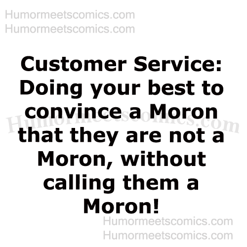 Customer Service Quotes Funny: Laughing Customer Service Funny Quotes. QuotesGram
