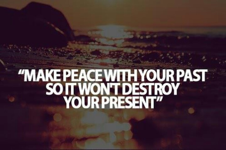 Quote About Your Past: Make Peace With Your Past Quotes. QuotesGram