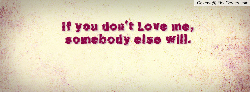 If You Dont Love Me Quotes. QuotesGram