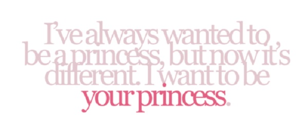 Your My Princess Quote...