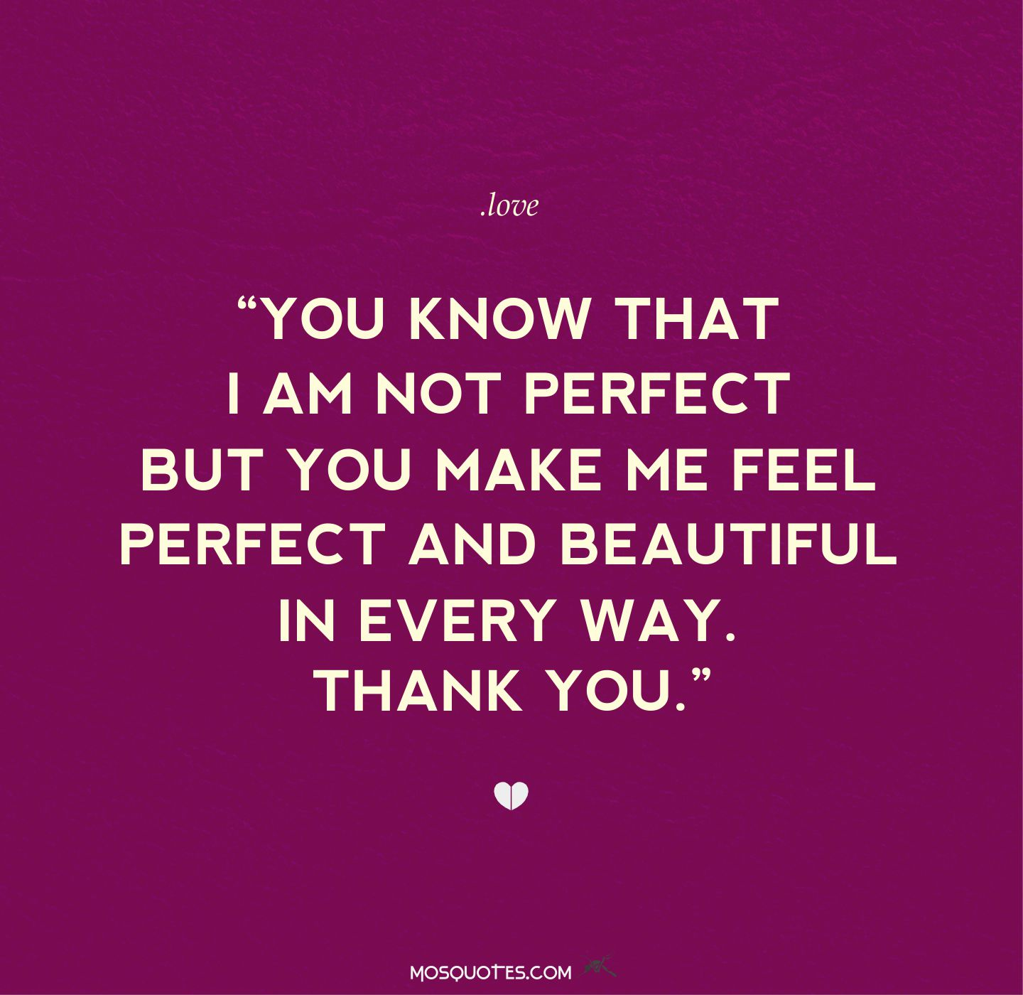 I Love How You Make Me Feel Quotes. QuotesGram