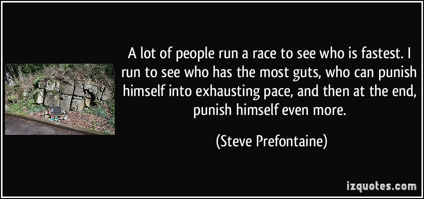 Cross Country Quotes >> Steve Prefontaine Quotes. QuotesGram