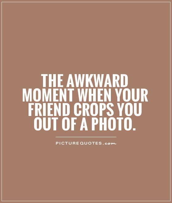 That Awkward Moment Movie Quotes: Awkward Friend Quotes. QuotesGram